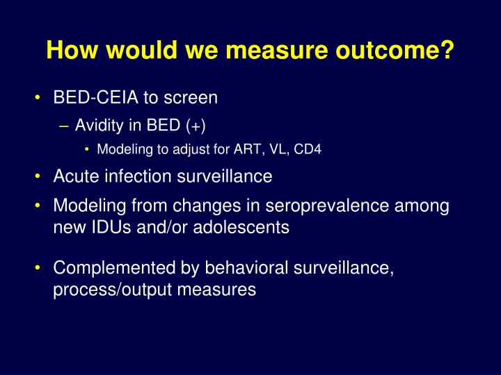 How would we measure outcome?