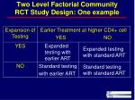 two level factorial community rct study design one example