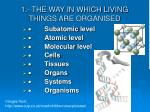 1 the way in which living things are organised