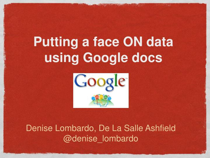 ppt putting a face on data using google docs powerpoint