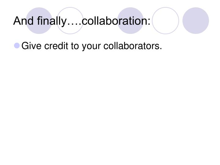 And finally….collaboration: