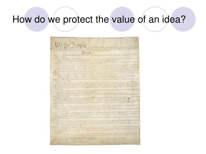 How do we protect the value of an idea?