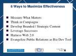 6 ways to maximize effectiveness