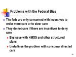 problems with the federal bias