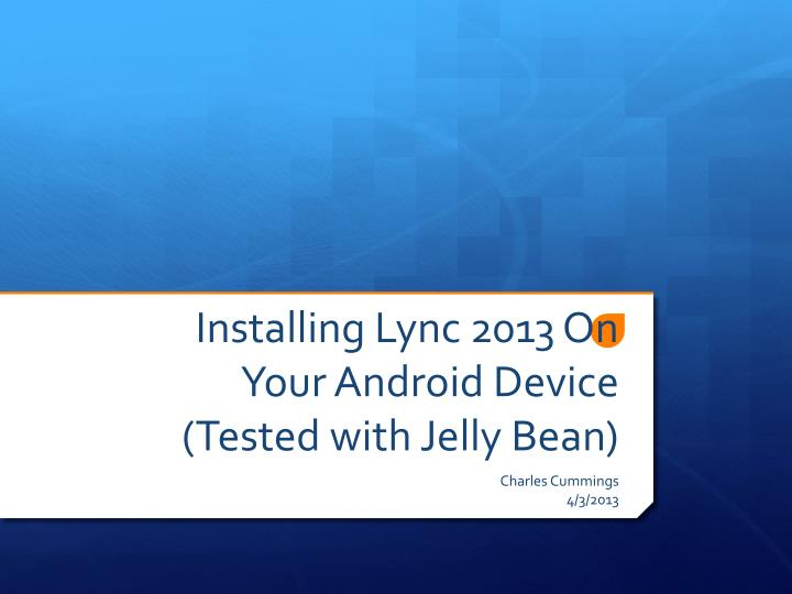 installing lync 2013 on your android device tested with jelly bean n.