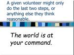 a given volunteer might only do the last two steps or anything else they think reasonable