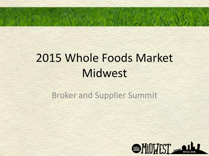 2015 whole foods market midwest n.