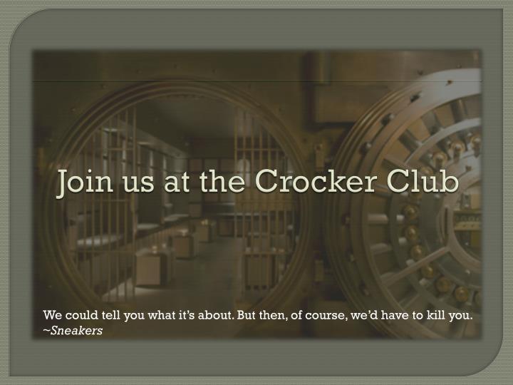 Join us at the Crocker Club