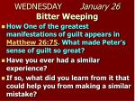 wednesday january 26 bitter weeping