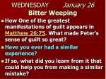 wednesday january 26 bitter weeping1