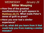 wednesday january 26 bitter weeping2