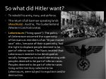 so what did hitler want