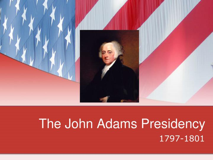 the john adams presidency n.