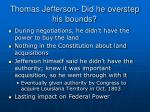 thomas jefferson did he overstep his bounds