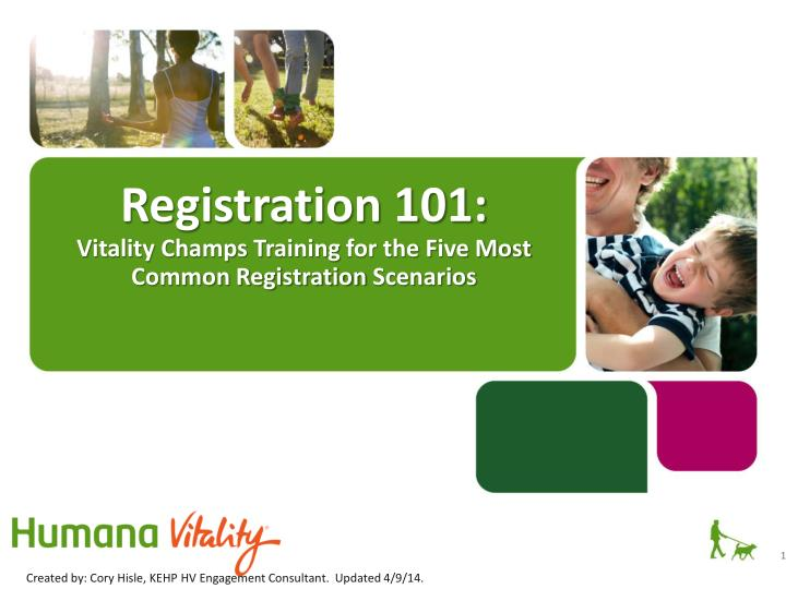 registration 101 vitality champs training for the f ive most common registration scenarios n.