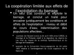 la coop ration limit e aux effets de l exploitation du barrage