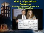 goal 2 operational resources enhance infrastructure funding and financial capabilities