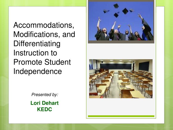 accommodations modifications and differentiating instruction to promote student independence n.