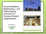 accommodations modifications and differentiating instruction to promote student independence