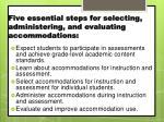 five essential steps for selecting administering and evaluating accommodations1