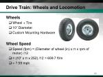 drive train wheels and locomotion