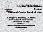 e research initiatives from a national center point of view