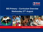 bis primary curriculum overview wednesday 27 th august inspire challenge and nurture for excellence