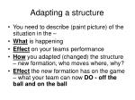adapting a structure