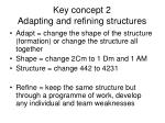 key concept 2 adapting and refining structures