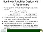 nonlinear amplifier design with x parameters