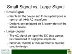 small signal vs large signal