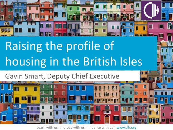 raising the profile of housing in the british isles n.