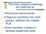 the main reasons meetings are held are to1
