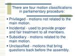 there are four motion classifications in parliamentary procedure