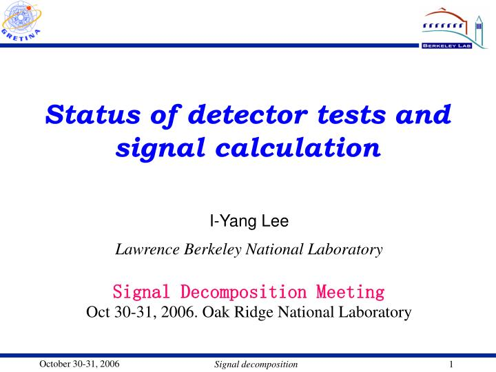 status of detector tests and signal calculation n.