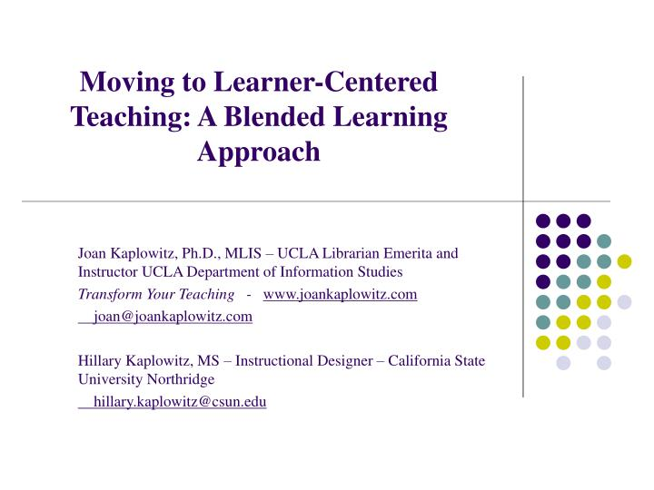 Ppt Moving To Learner Centered Teaching A Blended Learning