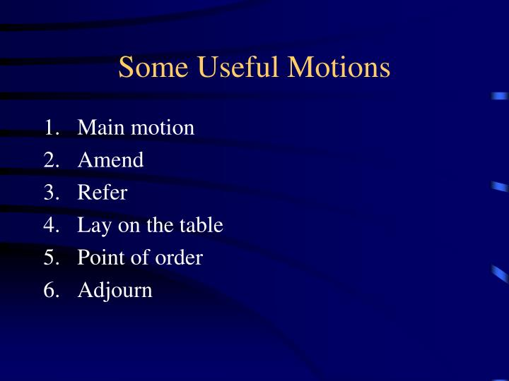 Some Useful Motions