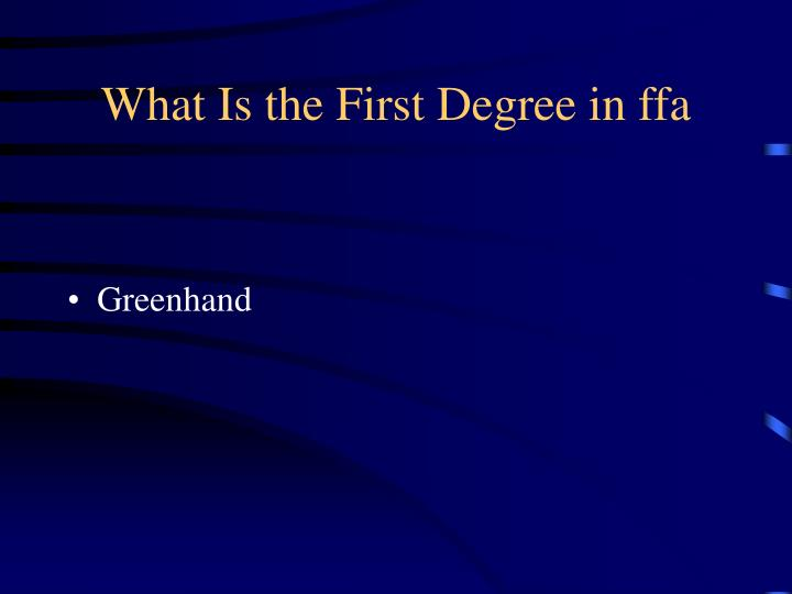 What Is the First Degree in ffa