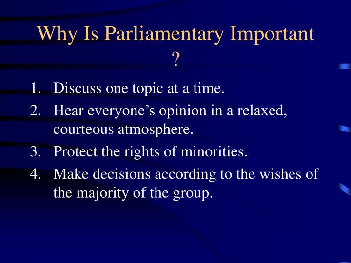 Why Is Parliamentary Important ?