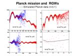 planck mission and rgws simulated planck data r 0 1