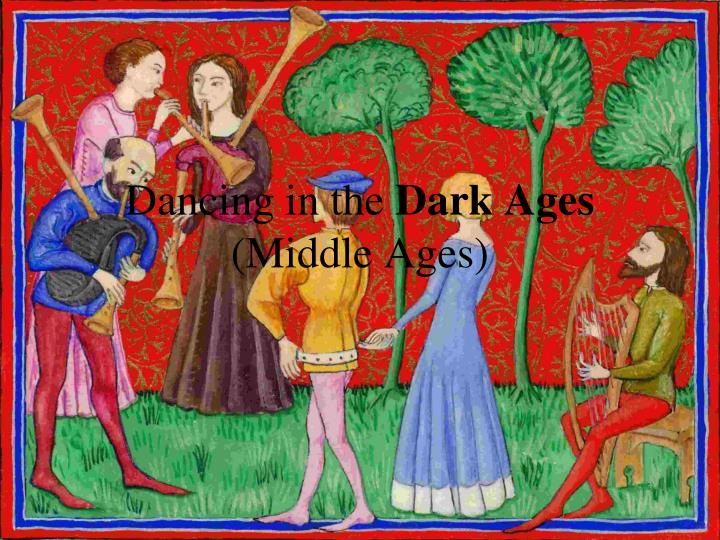 dancing in the dark ages middle ages n.