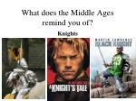what does the middle ages remind you of