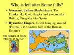 who is left after rome falls