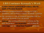 lbj continues kennedy s work