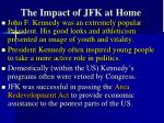 the impact of jfk at home