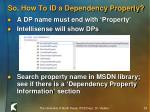 so how to id a dependency property