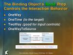 the binding object s mode prop controls the interaction behavior