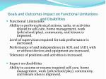 goals and outcomes impact on functional limitations and disabilities