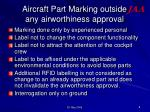 aircraft part marking outside any airworthiness approval