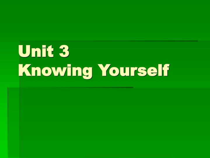 unit 3 knowing yourself n.